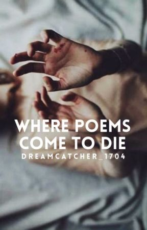 Where Poems Come to Die by lucidically