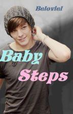 Baby Steps (Louis Tomlinson Fan Fiction) by beloviel