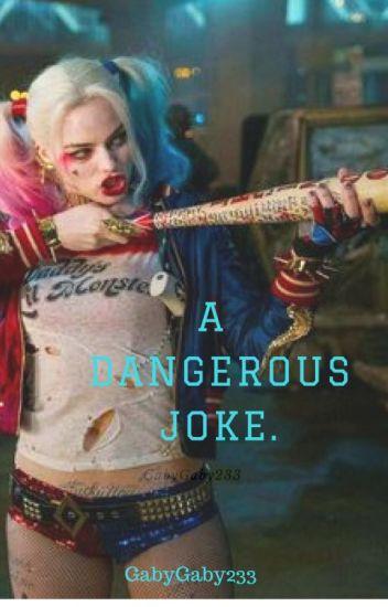 A Dangerous Joke (verčiama)