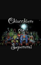 Chiacchiere Con I Supereroi by Chiara_Landolina