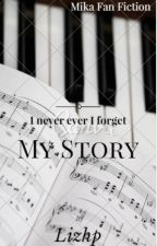 I never ever I forget my story by Lizhp12