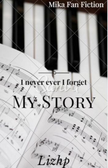 I never ever I forget my story