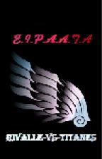 E.I.P.A.A.T.A  by Rivalle-VS-Titanes