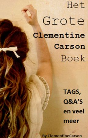 Het Grote Clementine Carson Boek by ClementineCarson