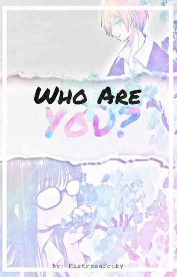 Who Are You? (Akabane Karma x OC)