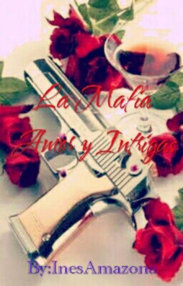 La Mafia - Amor y Intrigas.