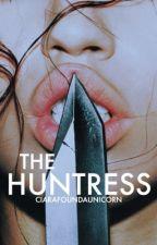 The Huntress| on hold by ciarafoundaunicorn