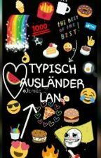 TYPISCH AUSLÄNDER LAN  by Jamila_Jj
