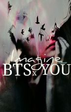 IMAGINE BTS x YOU by YooRen07