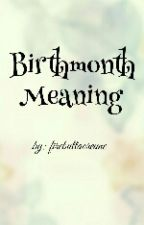 Birthmonth Meaning by firebultaoreune