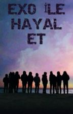 EXO İLE HAYAL ET  by 00tae00