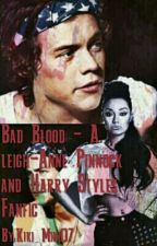 Bad Blood- A Leigh-Anne Pinnock and Harry Styles FanFic by Kiki_Mini07