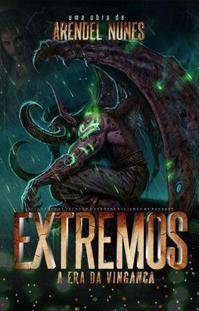 Extremos (EM REVISÃO) by ArendelNunes