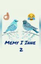 Memy i inne 2 by Marchewka1606