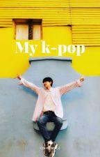My Kpop by crazyuser22