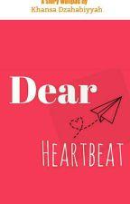 Dear Heartbeat by khansadzahabiyyah