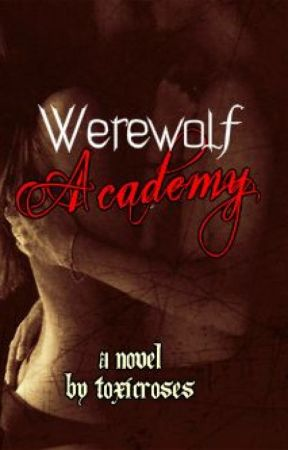 Werewolf Academy by ToxicRoses
