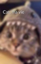 Cat, ma vie by vulann