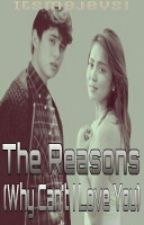 The Reason's (Why Can't I Love You) *Kathreid* by Itsmejeysi