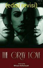 The Gray Love by IkhsanArdiansyah