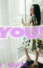 y o u ( ! ) by eliyots