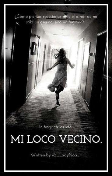 Mi Loco Vecino (TICCI TOBY Y TU)