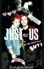 Just Us // Muke by GucluAptalHayal