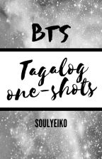 BTS Tagalog ONESHOTS [ OnHOLD | not edited ] by zsirqueen95