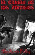 La Ciudad De Los Zombies by KevinFallas
