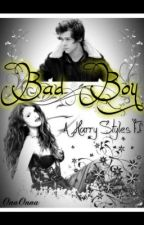 Bad Boy - Harry Styles FF by OnaOnna