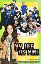 My Life Its Mine by Evil_Yeoja