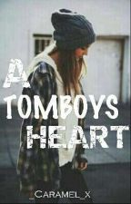 A Tomboys Heart || ON HOLD by _Caramel_x