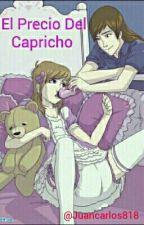 El Precio Del Capricho  by Juancarlos818