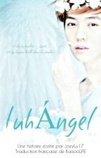 LuhÁngel (HunHan) TRADUCTION FR by KaisooLFE