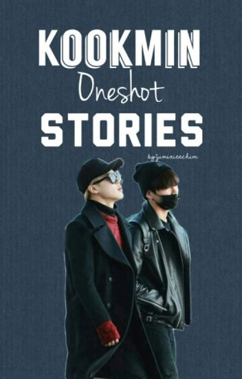 KookMin Oneshot Stories
