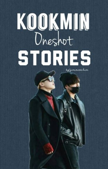 [COMPLETED] KookMin One Shoot Stories [PRIVATE]