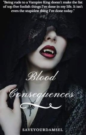Blood Consequences by saveyourdamsel