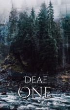 Deaf One(COMPLETED) by _hxpster
