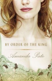 By Order of the King by AmandaPate