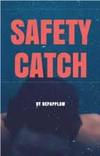 SAFETY  CATCH by repapllaw