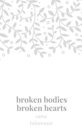 Broken Bodies, Broken Hearts by takanope