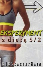 Eksperyment z dietą 5/2 by RJBScarletRain