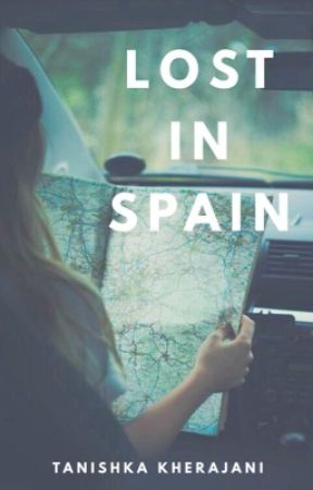 Lost In Spain by tanishkakherajanii