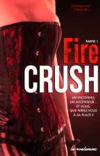 Fire Crush - Edité et en vente- by Robynemax