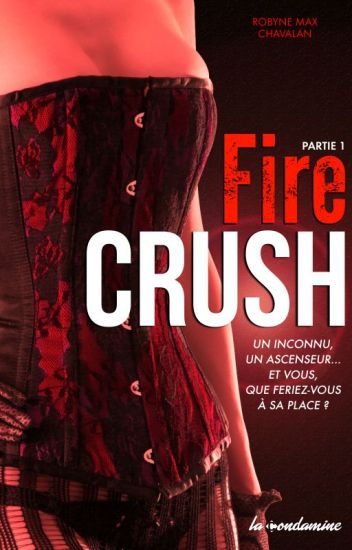 Fire Crush - Edité et en vente-