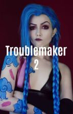 Troublemaker 2 by Pandozauras
