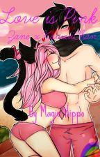 Love is Pink - Zane x Kawaii~Chan by magichippo03