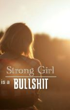 Strong Girl Is A Bullshit by TribuanaSinaga