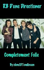 RB D'une Directioner Completement Folle by HopeTommoIrwin
