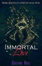 Immortal Love by Cristiane_Harz